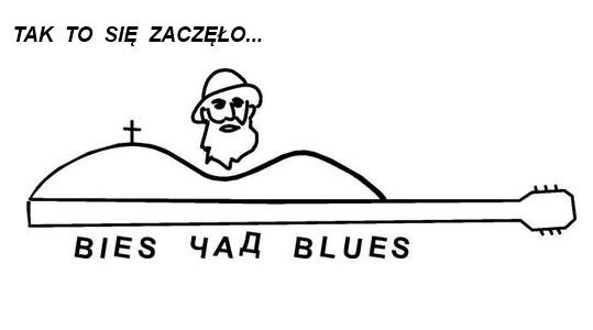 Bies Czad Blues – Jak to się zaczęło