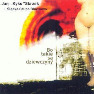 jan_kyks_skrzek_slaska_grupa_bluesowa-bo_takie_sa_dziewczyny