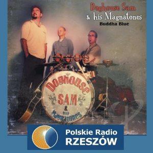 Doghouse Sam & his Magnatones w Radiu Rzeszów