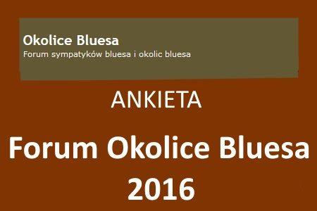 Ankieta Forum Okolice Bluesa 2016 – wyniki