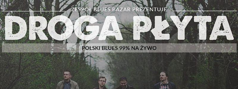 Blues Bazar – Droga płyta