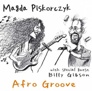 Magda Piskorczyk – Afro Groove feat. Billy Gibson