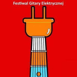 Festiwal Gitary Elektrycznej 2016