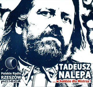 Tadeusz Nalepa …w hołdzie dla Mistrza!