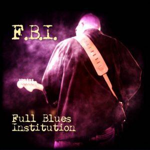 F.B.I. – Full Blues Institution
