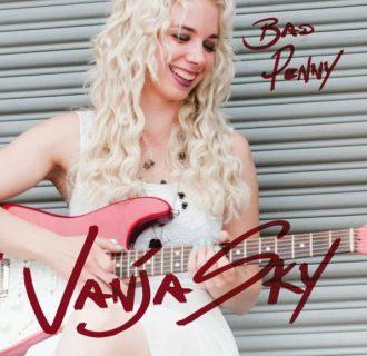 Vanja Sky – Bad Penny