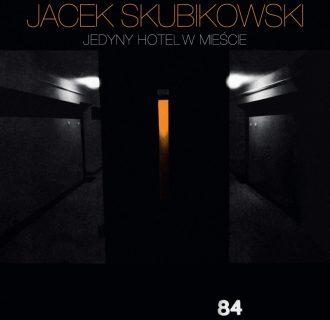 Jacek Skubikowski – Jedyny hotel w mieście (2CD)