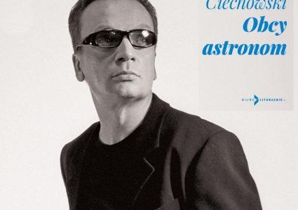 Obcy astronom – Ciechowski Grzegorz